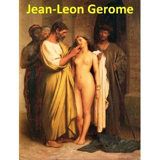 169 Color Paintings of Jean Leon Gerome (Jean Léon Gérôme)   French