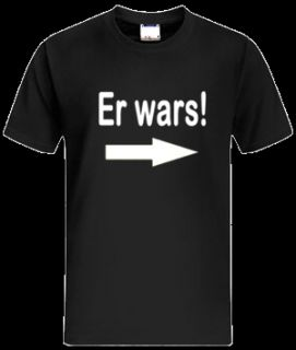 ER WARS T Shirt FUN Sprüche Shirt Gr. S XXL 10 597